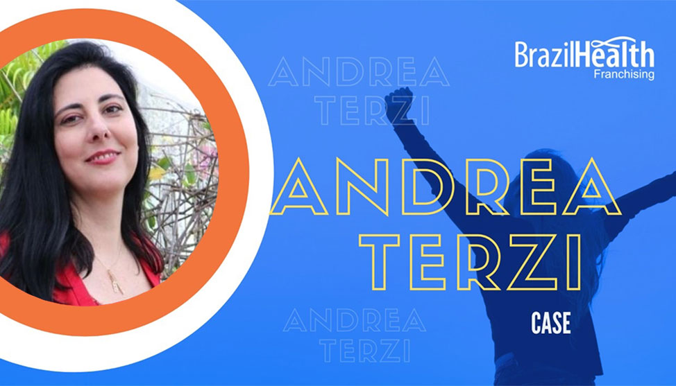 Conheça o sucesso da Franqueada Andrea Terzi no ramo de corretora da Franquia Brazil Health